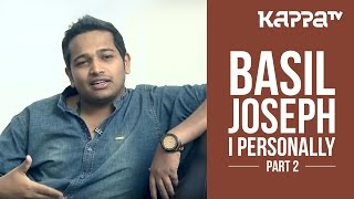 Basil Joseph | Director 'Kunjiramayanam' - I Personally (Part 2) - Kappa TV