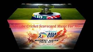 Asia Cup UAE 2018 Scorecard Music Vol. 1