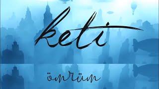 Keti - Ömrüm