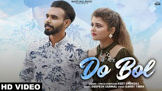 Do Bol (Full Song) Reet Shergill | New Punjabi Song 2019 | White Hill Music