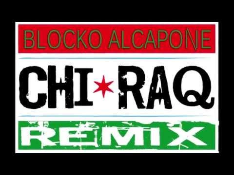BLOCKO ALCAPONE  CHIRAQ REMIX