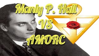 Manly P. Hall Vs. AMORC