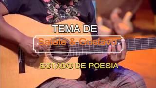 """Estado de Poesia - Tema de Salete e Gustavo """" A lei do Amor """""""