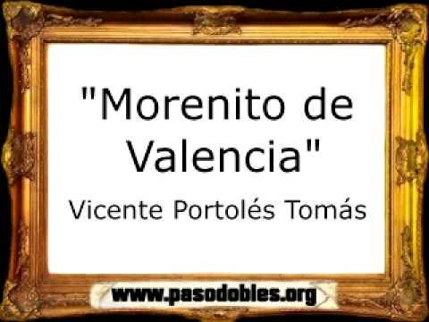 Morenito de Valencia - Vicente Portolés Tomás [Pasodoble]