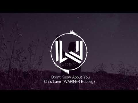 I Don't Know About You - Chris Lane (WARINER Bootleg)