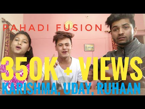 || NEW PAHADI FUSION || RUHAAN BHARDWAJ || KARISHMA SHAH ||UDAY SINGH RAWAT