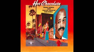 Hot Chocolate - What Kinda Boy You're Lookin' For (Girl)