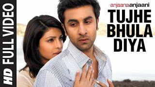 "''Tujhe Bhula Diya"" (Full Song) Anjaana Anjaani | Ranbir"