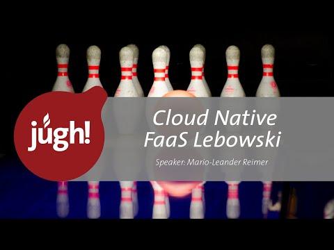 Cloud Native FaaS Lebowski