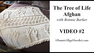 The Tree Of Life Afghan VIDEO #2, Rows 17-30, With Bonnie Barker