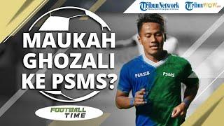 Mungkinkah Ghozali Siregar Hijrah dari Persib Bandung ke PSMS Medan?