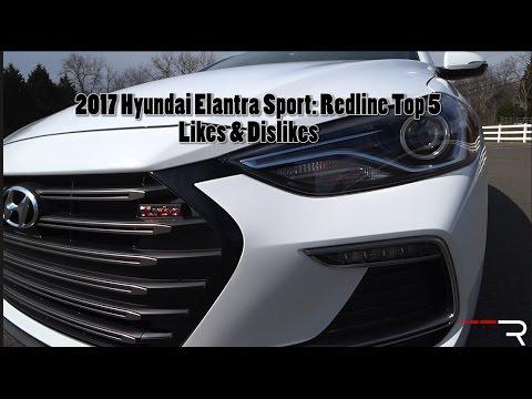 2017 Hyundai Elantra Sport – Redline: Top 5 Likes & Dislikes