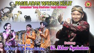 FULL  Ki. Akbar Syahalam - Lakon Sang Gladiator/Jagal Abilawa - Cak Percil CS & Niken Salindry