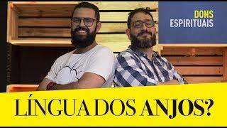 LÍNGUA DOS ANJOS? - com Luciano Subirá