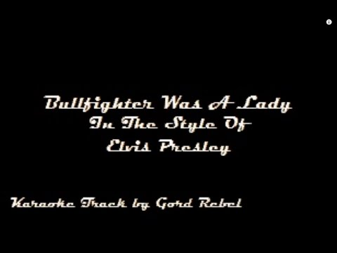 Bullfighter Was A Lady - Elvis Presley - Karaoke Online Version