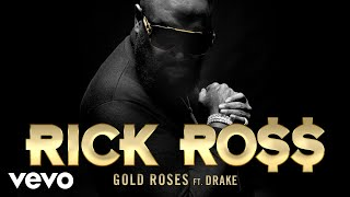 Rick Ross   Gold Roses (Audio) Ft. Drake
