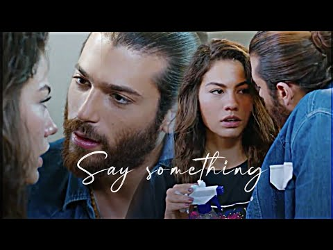 Can & Sanem - Say Something