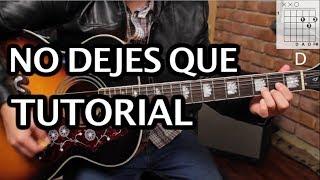 """Como Tocar """"No Dejes Que"""" De Caifanes - PARTE 1 Tutorial Guitarra (Acordes) HD"""