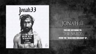 Jonah 33 - He Said (2014)