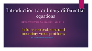 Initial value problems and Boundary value problems -Lesson - 8