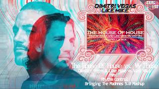 The House Of House vs. My House (Dimitri Vegas & Like Mike Mashup Bringing The Madness 2017)