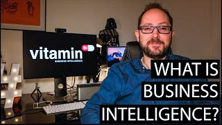 What is Business Intelligence?  BI for Beginners