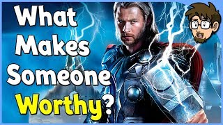 What Makes Someone Worthy of Thor's Hammer? (Mjolnir)