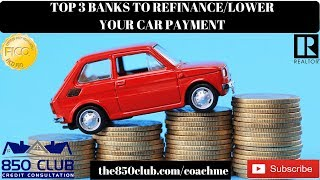 Top 3 Banks To Lower/Refinance Your Car Payment In 2020 - Budget,FICO,Bankruptcy,No Credit
