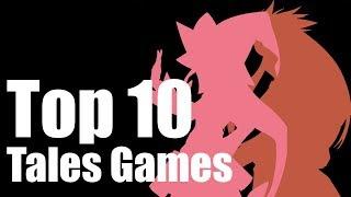 Top 10 Favorite Tales Games - ZaffreRevolution
