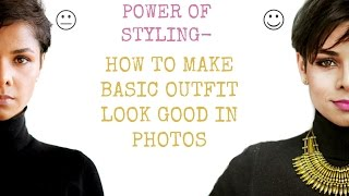 HOW TO MAKE BASIC OUTFIT LOOK GOOD IN PHOTOS- Styling Tips