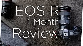 Big Mistake? The Canon EOS R 1 month later...