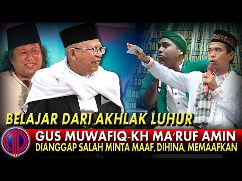 Belajar dari Akhlak Gus Muwafiq-Ma'ruf Amin: Dianggap Salah, Minta Maaf-Dihina, Memaafkan