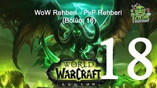 WoW Rehberi - PvP Rehberi (Bölüm 18)