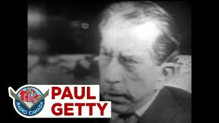 J. Paul Getty reflects on the nature of wealth, 1960