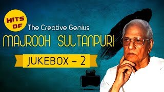 Majrooh Sultanpuri Songs | Evergreen Songs | Hits of The Creative Genius MAJROOH SULTANPURI - Vol. 2