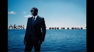 Akon - Once In A While instrumental