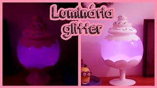 Diy: Luminária de GLITTER - Decoração de quartos