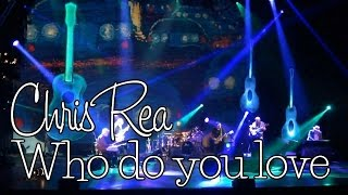 Chris Rea - Who do you love (SR)