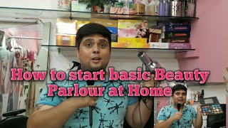 How to start basic Beauty Parlour at home