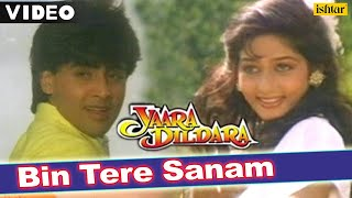 Bin Tere Sanam | Full Video Song | Yaara Dildara | Asif