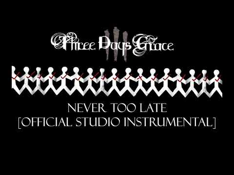 Three Days Grace - Never Too Late [Official Instrumental]