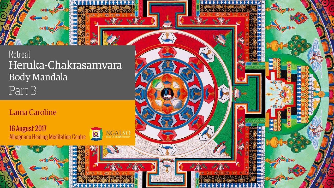 Heruka-Chakrasamvara Body Mandala retreat - 3° session
