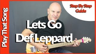 How To Play Lets Go By Def Leppard - Guitar Lesson Tutorial