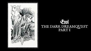 "EVOL ""The Dark Dreamquest Part I"""