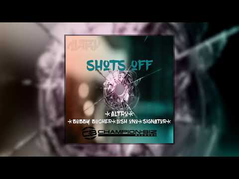 Altru - Shots Off ( Feat. Bobby Bucher, Lush One & Signator ) [ Audio ]