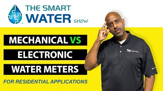 Mechanical vs Electronic Water Meters for Residential Applications