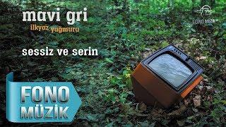 Mavi Gri - Sessiz Ve Serin (Official Audio)