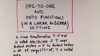 In this video, I discuss the idea of one-to-one and onto functions.  I give some basic examples using diagrams, simple algebraic functions and then discuss linear transformations in linear algebra.  I show numerous examples and how to determine if a transformation is 1-1 and or onto.