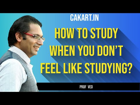 How to study when you dont feel like studying?