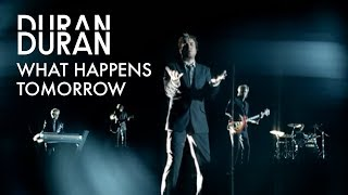 Duran Duran - What Happens Tomorrow (Official Music Video)